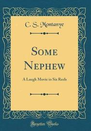 Some Nephew by C S Montanye
