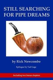 Still Searching for Pipe Dreams by Rick Newcombe image