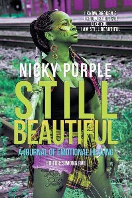 Still Beautiful by Nicky Purple