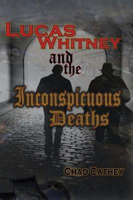 Lucas Whitney and the Inconspicuous Deaths by Chad Cathey image