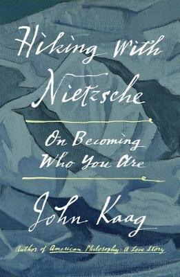 Hiking with Nietzsche by John Kaag