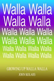 Growing Up Walla Walla by John Kolars image