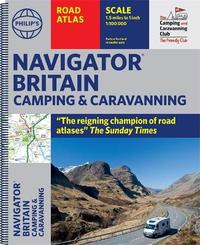 Philip's Navigator Camping and Caravanning Atlas of Britain by Philip's Maps