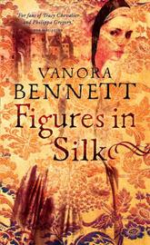 Figures in Silk by Vanora Bennett image