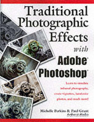 Traditional Photographic Effects with Adobe Photoshop by Michelle Perkins image