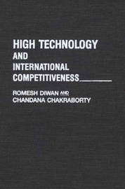 High Technology and International Competitiveness by Romesh Diwan