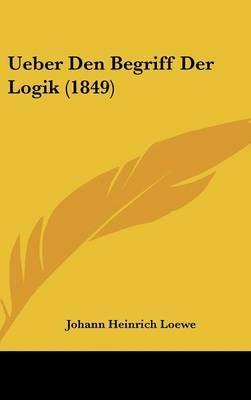 Ueber Den Begriff Der Logik (1849) by Johann Heinrich Loewe image