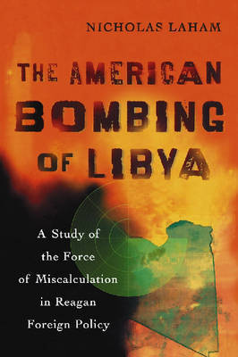 The American Bombing of Libya by Nicholas Laham