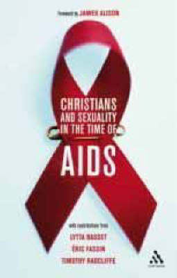 Christians and Sexuality in the Time of AIDS by Timothy Radcliffe