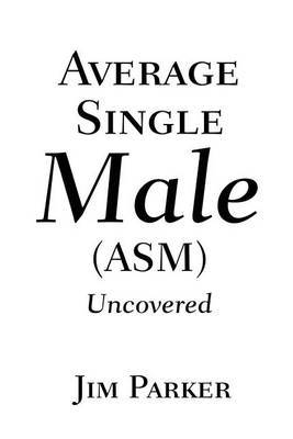 Average Single Male by James Parker