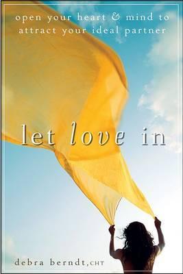 Let Love In by Debra Berndt image