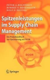 Spitzenleistungen Im Supply Chain Management by Peter A Bolstorff