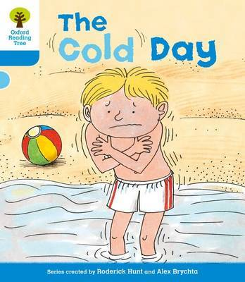 Oxford Reading Tree: Level 3: More Stories B: The Cold Day by Roderick Hunt