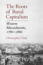 The Roots of Rural Capitalism by Christopher Clark image