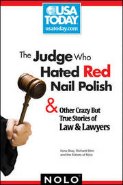 The Judge Who Hated Red Nail Polish: And Other Crazy But True Stories of Law & Lawyers by Ilona M Bray image