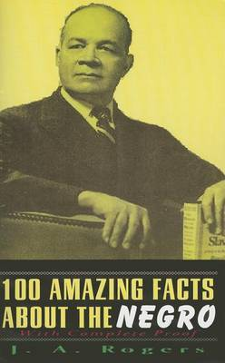 100 Amazing Facts about the Negro by J.A. Rogers
