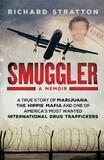 Smuggler - a Memoir by Richard Stratton