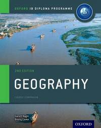 Oxford IB Diploma Programme: Geography Course Companion by Garrett Nagle
