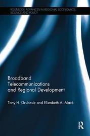 Broadband Telecommunications and Regional Development by Tony H Grubesic image