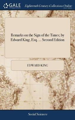 Remarks on the Sign of the Times; By Edward King, Esq. ... Second Edition by Edward King image