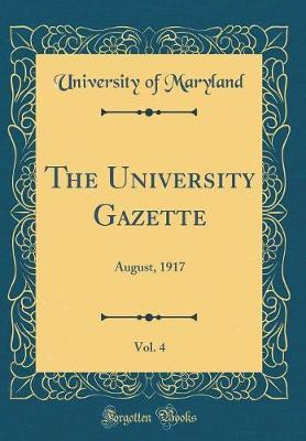 The University Gazette, Vol. 4 by University Of Maryland image