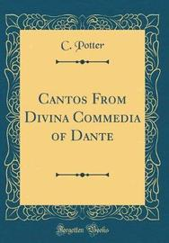 Cantos from Divina Commedia of Dante (Classic Reprint) by C. Potter image