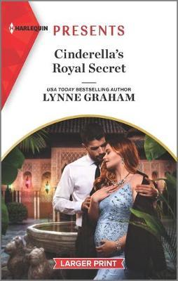 Cinderella's Royal Secret by Lynne Graham