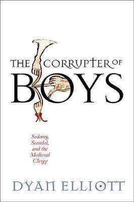The Corrupter of Boys by Dyan Elliott