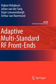 Adaptive Multi-Standard RF Front-Ends by Vojkan Vidojkovic