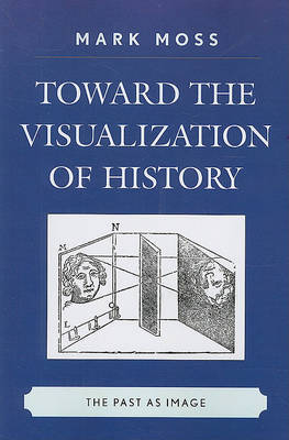 Toward the Visualization of History by Mark Moss image