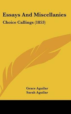 Essays And Miscellanies: Choice Callings (1853) by Grace Aguilar image