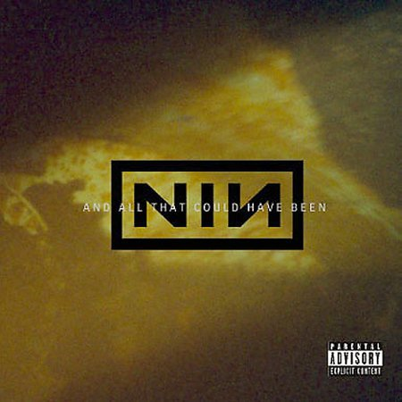 And All That Could Have Been [Explicit Lyrics] by Nine Inch Nails