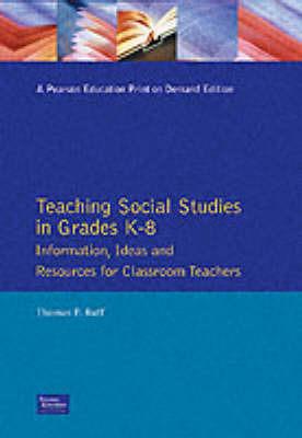 Teaching Social Studies in Grades K-8 by Thomas P. Ruff
