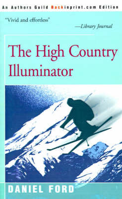 The High Country Illuminator by Daniel Ford