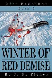 Winter of Red Demise: 26th Precinct Book 5 by J.N. Fisher image