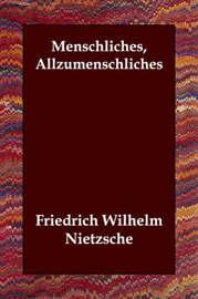 Menschliches, Allzumenschliches by Friedrich Wilhelm Nietzsche image