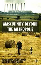 Masculinity Beyond the Metropolis by Jane Kenway image