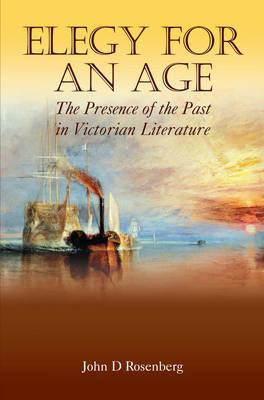 Elegy for an Age by John D. Rosenberg image