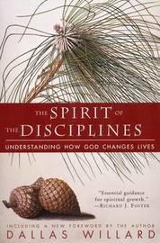 Spirit of the Disciplines by Dallas Willard