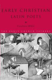 Early Christian Latin Poets by Carolinne White image