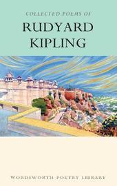 The Collected Poems of Rudyard Kipling by Rudyard Kipling