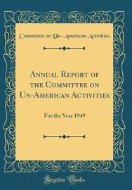 Annual Report of the Committee on Un-American Activities by Committee on Un-American Activities
