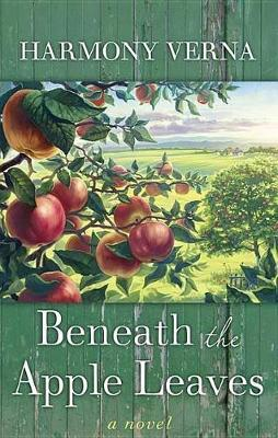 Beneath the Apple Leaves by Harmony Verna image
