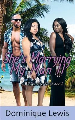 She's Marrying My Man II by Dominique Lewis