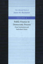 The Public Finance in Democratic Process by James M Buchanan image