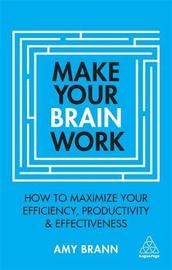 Make Your Brain Work by Amy Brann