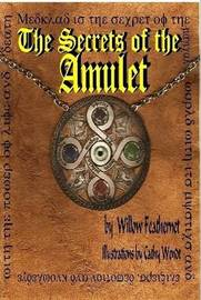 The Secrets of the Amulet 1 by Willow Feathernet image