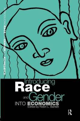 Introducing Race and Gender into Economics by Robin L Bartlett image