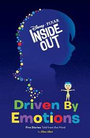 Inside Out Driven by Emotions by Disney Book Group