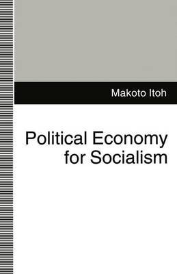Political Economy for Socialism by Makoto Itoh image